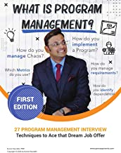 27 PROGRAM MANAGEMENT INTERVIEW TECHNIQUES: To ace that Dream Job Offer ! (English Edition)