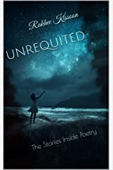 Unrequited: The Stories Inside Poetry Kindle Edition