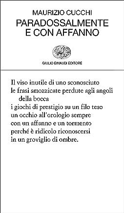 Paradossalmente e con affanno: 1963-1969. La sciostra (Collezione di poesia Vol. 447)