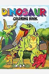 Dinosaur Coloring Book for Kids: Unique, Adorable and Fun Dino Coloring Book for Kids to Engage in Creative Crafts Paperback