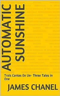 Automatic Sunshine: Trois Contes En Un- Three Tales in One (PAPERMEDIA SHOTS Book 1)