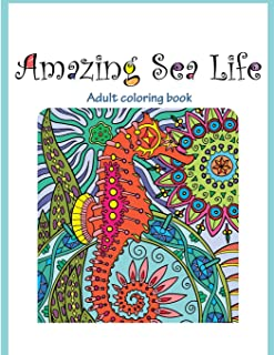 Amazing Sea Life: Adult Coloring Book (Stress Relieving)