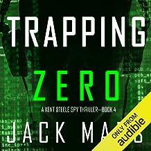 Trapping Zero: An Agent Zero Spy Thriller, Book 4