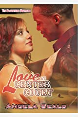Love at Center Court (The Blacksteine Brothers Book 1) Kindle Edition