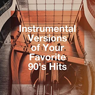 Instrumental Versions of Your Favorite 90's Hits