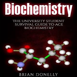 Biochemistry: The University Student Survival Guide to Ace Biochemistry