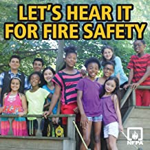 Let's Hear It for Fire Safety