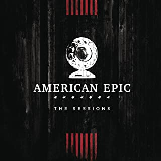 Music from The American Epic Sessions (Deluxe) (Deluxe) [Explicit]