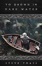 To Drown in Dark Water
