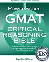 The PowerScore GMAT Critical Reasoning Bible: Unrivaled GMAT prep for evaluating arguments and increasing Verbal Reasoning...