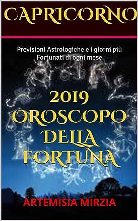 CAPRICORNO 2019 OROSCOPO DELLA FORTUNA: Previsioni Astrologiche e i giorni più Fortunati di ogni mese
