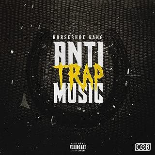 horseshoe gang anti trap music