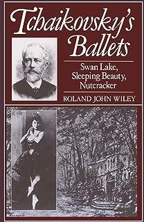Tchaikovsky's Ballets: Swan Lake, Sleeping Beauty, N