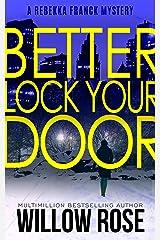 Three, Four ... Better lock your door (Rebekka Franck, Book 2) Kindle Edition