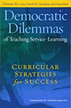Democratic Dilemmas of Teaching Service-Learning: Curricular Strategies for Success