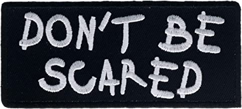 """Don't Be Scared 4"""" Embroidered Patch IVAN1009i"""