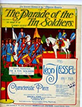 The Parade of the Tin Soldiers. Die Parade der Zinnsoldaten. Characteristic Piece. Op. 123. Piano Solo