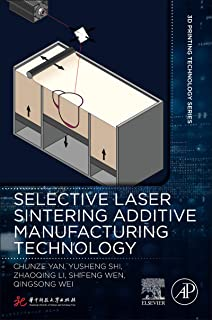 Selective Laser Sintering Additive Manufacturing Technology (3D Printing Technology Series)