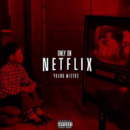 Only on Netflix [Explicit] de Young Mistro en Amazon Music ...