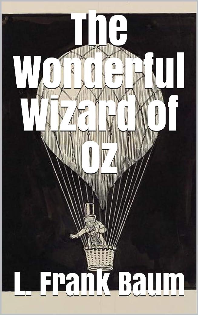 レジ証拠拒絶The Wonderful Wizard of Oz (Illustrated) (English Edition)