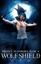 Project Bloodborn - Book 9: WOLF SHIELD: A werewolves and shifters novel.