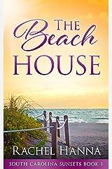 The Beach House (South Carolina Sunsets Book 1) Kindle Edition