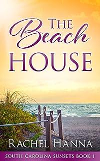 The Beach House (South Carolina Sunsets Book 1)
