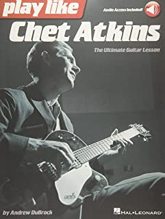 Play Like Chet Atkins: The Ultimate Guitar Lesson Book