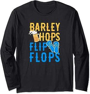 Barley Hops & Flip Flops - Beer Summer Vacation Long Sleeve T-Shirt