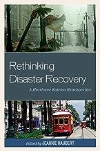 Rethinking Disaster Recovery: A Hurricane Katrina Retrospective (English Edition)