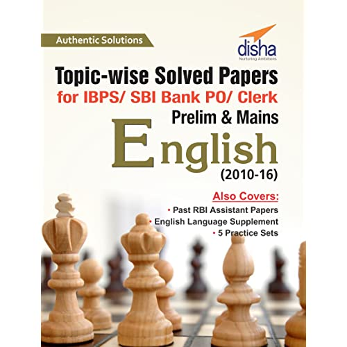 Topic-Wise Solved Papers for IBPS/ SBI Bank PO/ Clerk Prelim & Mains  (2010-16) - English