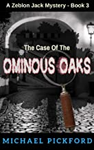 The Case Of The Ominous Oaks: A Zeblon Jack Mystery Book 3