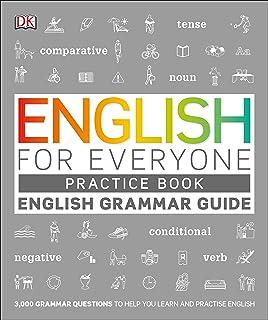 English for Everyone English Grammar Guide Practice Book: English language grammar exercises