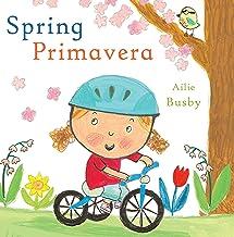 Spring/Primavera (Spanish/English Bilingual Editions) (English and Spanish Edition)