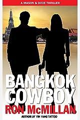 Bangkok Cowboy (Mason & Dixie Thrillers Book 1) Kindle Edition