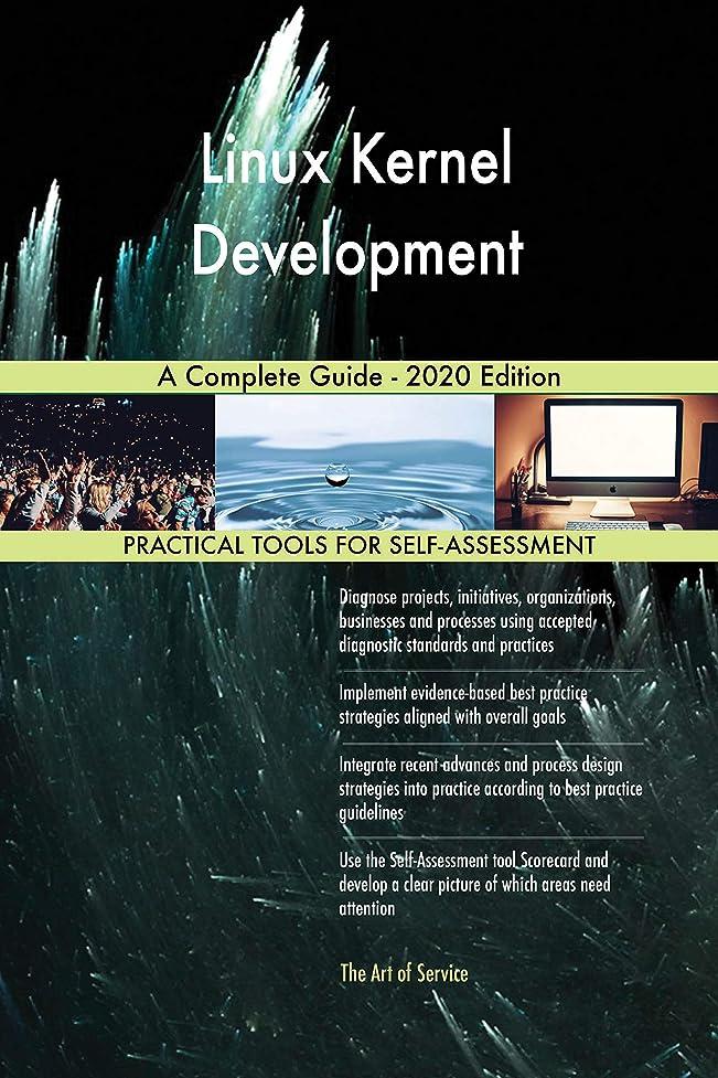 ポルティコファンタジーケニアLinux Kernel Development A Complete Guide - 2020 Edition (English Edition)