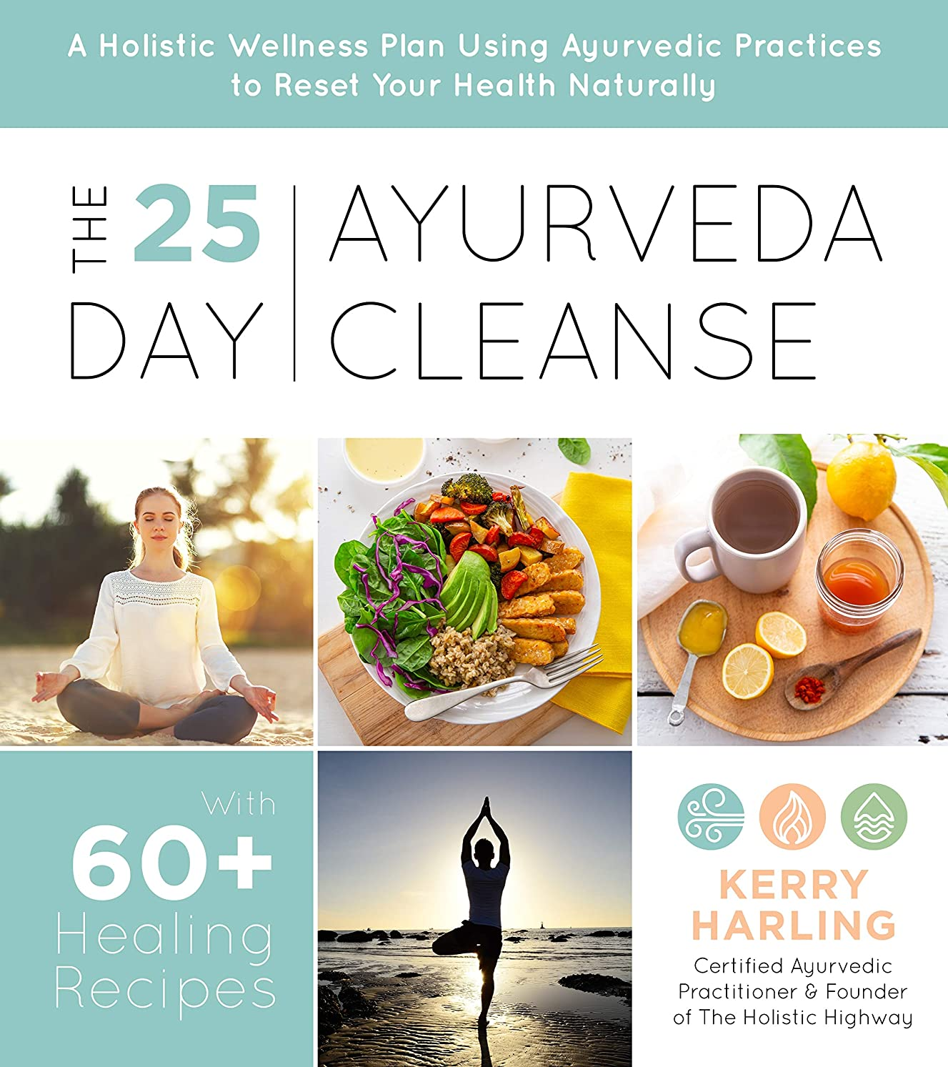 The 25-Day Ayurveda Cleanse: A Holistic Wellness Plan Using Ayurvedic Practices to Reset Your Health Naturally (English Edition)