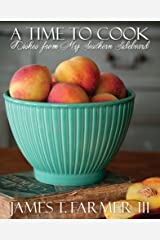 A Time to Cook: Dishes from My Southern Sideboard Kindle Edition