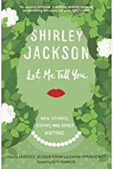 Let Me Tell You: New Stories, Essays, and Other Writings Kindle Edition