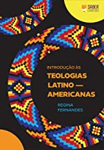 Introdução às Teologias Latino-americananas