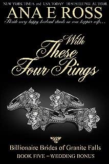 With These Four Rings: Wedding Bonus - Book Five (Billionaire Brides of Granite Falls 5)