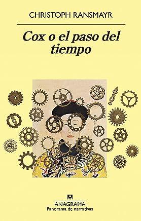 Amazon.com: Cox o el paso del tiempo (PANORAMA DE NARRATIVAS nº 1002) (Spanish Edition) eBook: Christoph Ransmayr, Daniel Najmías Bentolilla: Kindle Store