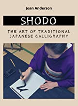 SHODO: The Art of Traditional Japanese Calligraphy