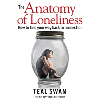 The Anatomy of Loneliness: How to Find Your Way Back to Connection