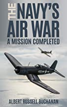 The Navy's Air War (Annotated): A Mission Completed PDF