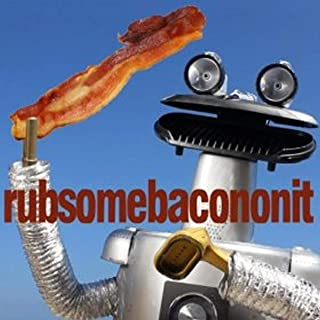 Best rub some bacon on it Reviews