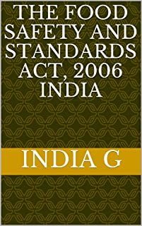 THE FOOD SAFETY AND STANDARDS ACT, 2006  INDIA