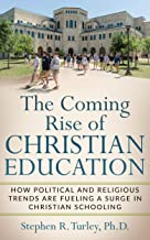 The Coming Rise of Christian Education: How Political and Religious Trends are Fueling a Surge in Christian Schooling