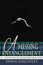 A Missing Entanglement: 4.5 - A Short Story from the Lives of Kaitlyn and the Highlander