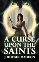 A Curse upon the Saints (English Edition)
